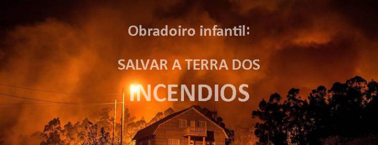 """A Biblioteca Municipal do Porriño organiza este venres, día 10 o obradoiro """"Salvar a terra dos incendios está nas nosas mans"""""""