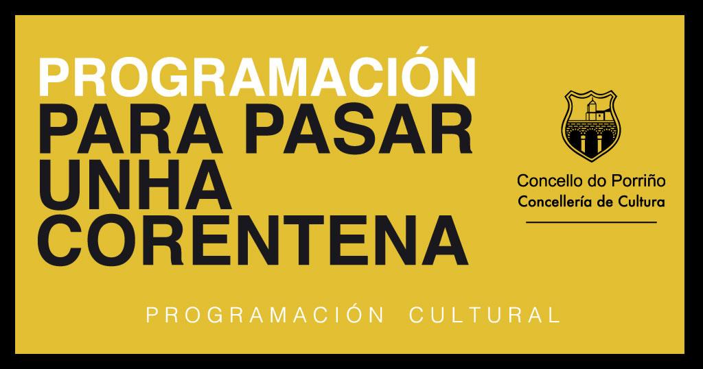 """O Concello promove unha programación cultural especial """"para pasar unha corentena"""""""