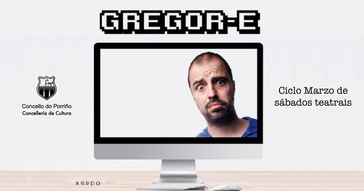 """Primeira quenda do ciclo """"Marzo de Sábados Teatrais"""": """"Gregor-e"""""""