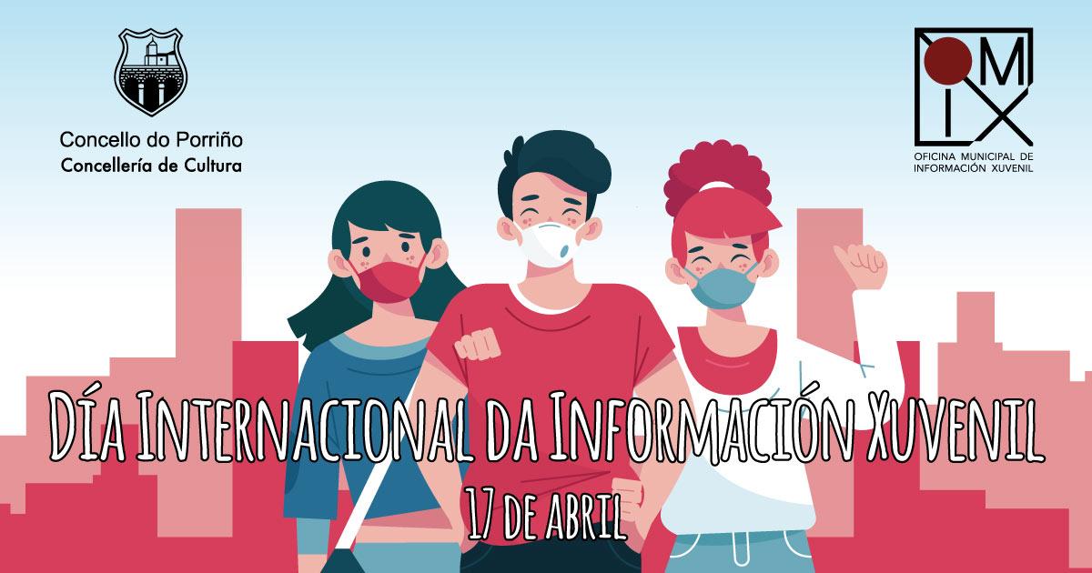 17 de abril, Día Internacional da Información Xuvenil. Omix do Porriño